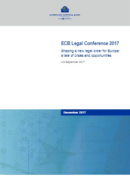 ECB Legal Conference 2017 - Shaping a new legal order for Europe: a tale of crises and opportunities - cover image