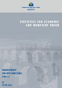 Statistics for Economic and Monetary Union. Enhancements and new directions, 2003-12, by Peter Bull - cover image